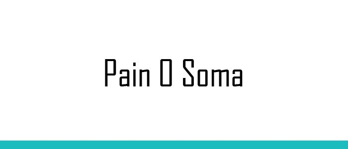 Pain O Soma - Carisoprodol